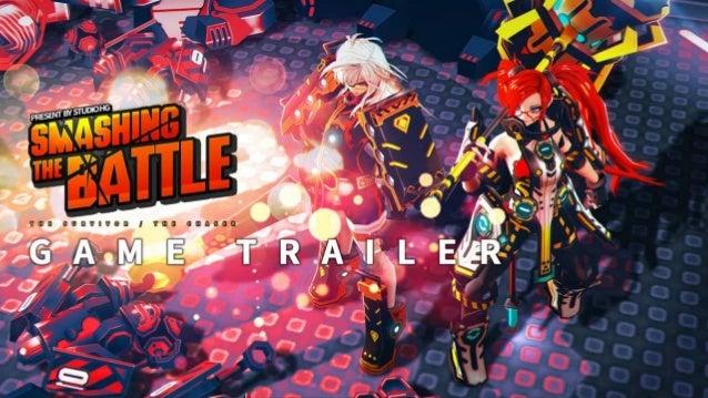 S M A S H I N G T H E B A T T L E Action Arcade Game 개발인원 / 1명 개발 기간 / 12개월
