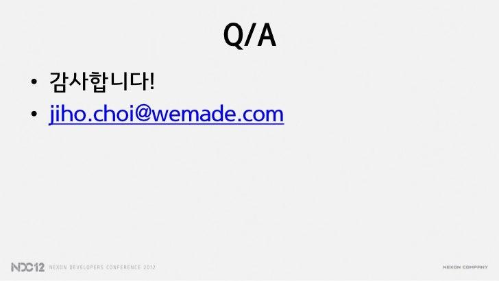 Q/A• 감사합니다!• jiho.choi@wemade.com