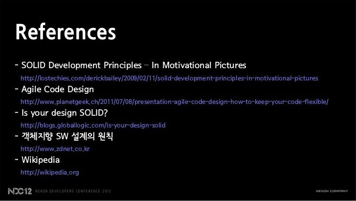 References- SOLID Development Principles – In Motivational Pictures http://lostechies.com/derickbailey/2009/02/11/solid-de...