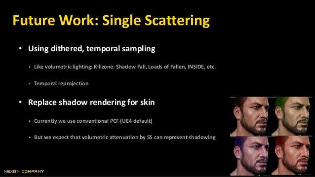 • Using dithered, temporal sampling  Like volumetric lighting: Killzone: Shadow Fall, Loads of Fallen, INSIDE, etc.  Tem...