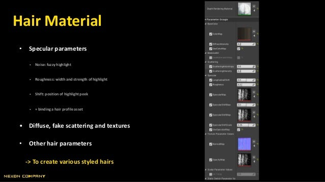 • Specular parameters  Noise: fuzzy highlight  Roughness: width and strength of highlight  Shift: position of highlight...