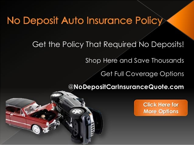 no deposit auto insurance policy no deposit for auto insurance. Black Bedroom Furniture Sets. Home Design Ideas