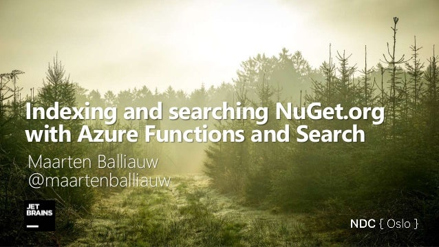 Indexing and searching NuGet.org with Azure Functions and Search Maarten Balliauw @maartenballiauw