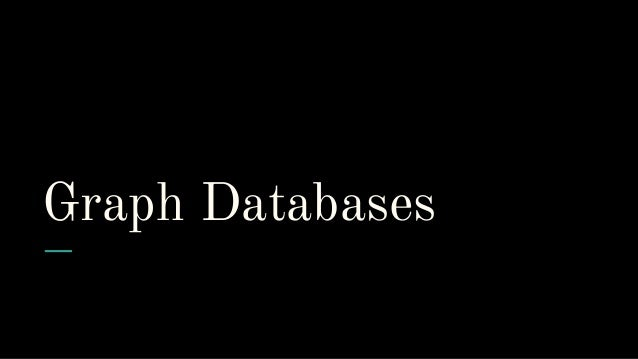 NDC Oslo 2018  - A Practical Guide to Graph Databases Slide 3