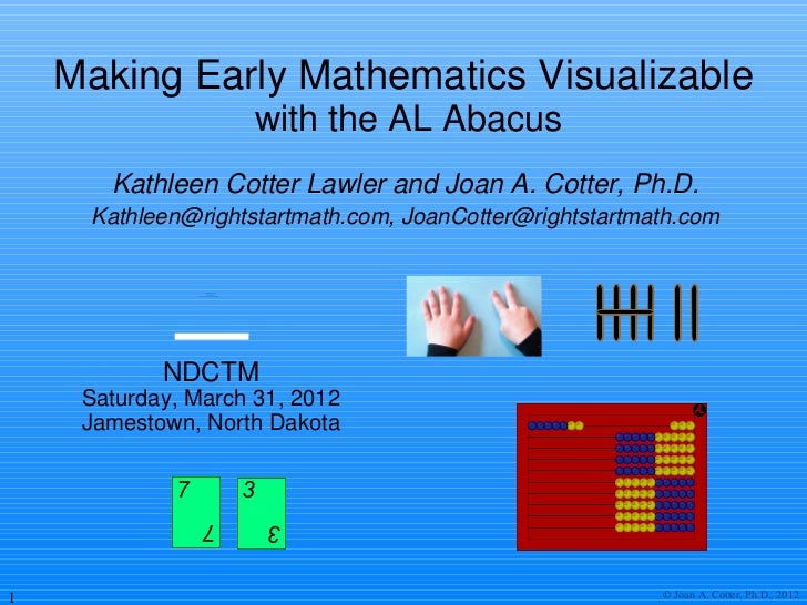 Making Early Mathematics Visualizable                                                       with the AL Abacus       Kathl...