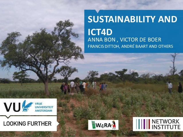 SUSTAINABILITY AND ICT4D ANNA BON , VICTOR DE BOER FRANCIS DITTOH, ANDRÉ BAART AND OTHERS