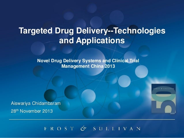 Targeted Drug Delivery--Technologies and Applications Novel Drug Delivery Systems and Clinical Trial Management China 2013...