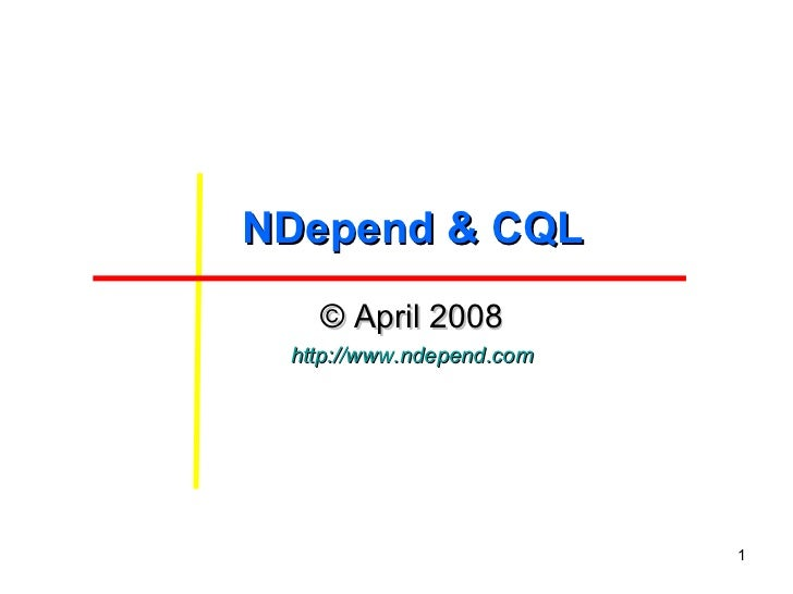 NDepend & CQL ©  April 2008 http://www.ndepend.com