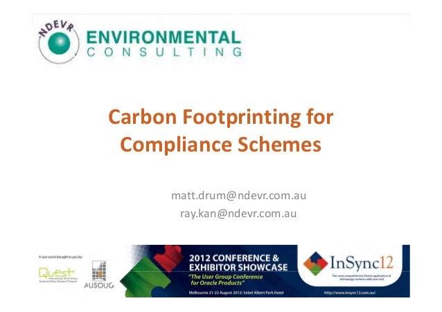 Carbon Footprinting for Compliance Schemes      matt.drum@ndevr.com.au       ray.kan@ndevr.com.au        The most comprehe...
