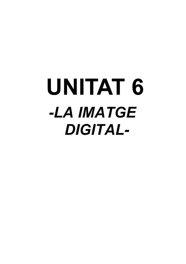 UNITAT 6 -LA IMATGE DIGITAL-