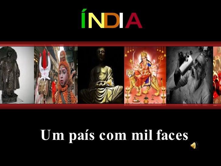 Í N D I A Um país com mil faces