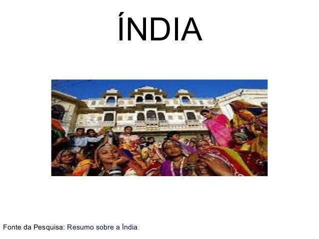 ÍNDIA Fonte da Pesquisa: Resumo sobre a Índia