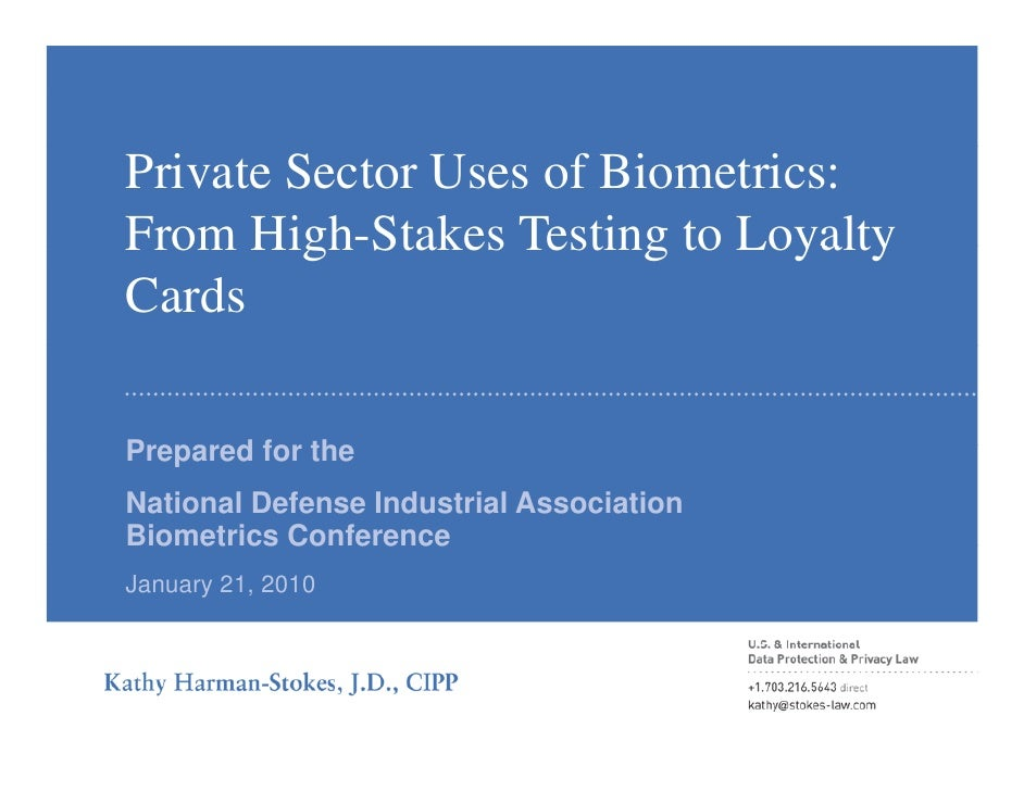 Private Sector Uses of Biometrics: From High Stakes Testing to Loyalty       High-Stakes Cards  Prepared for the P      d ...