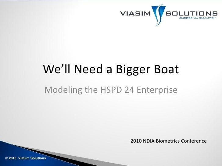 We'll Need a Bigger Boat                       Modeling the HSPD 24 Enterprise                                            ...