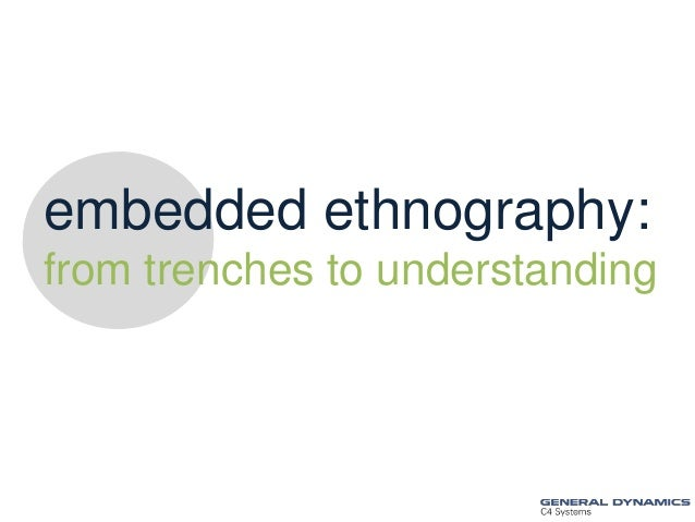 embedded ethnography: from trenches to understanding