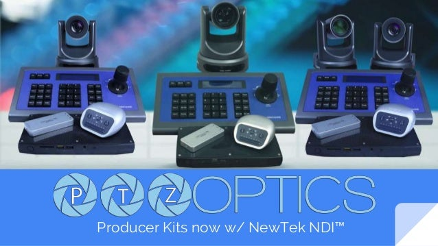 NewTek NDI now in PTZOptics Producer Kits