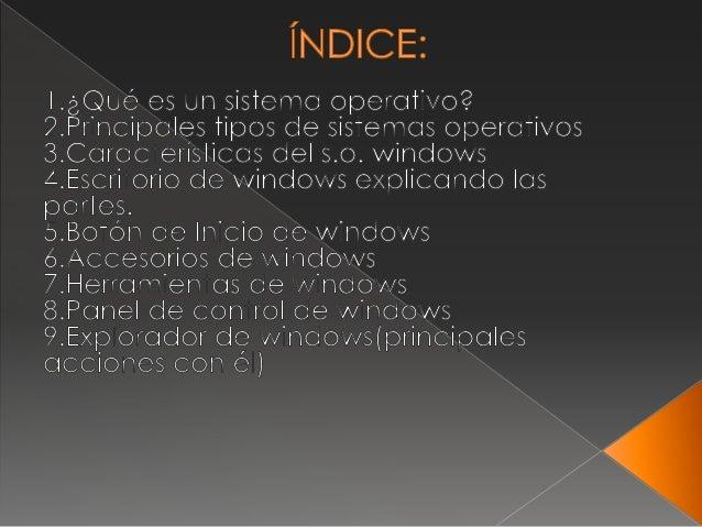  Un sistema operativo viene a ser un software de sistema, consistente en un conjunto de programas de computación especial...