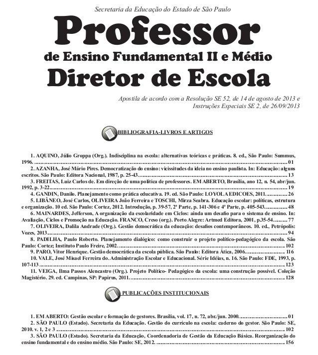 Índice Secretaria da Educação do Estado de São Paulo  Professor  de Ensino Fundamental II e Médio  Diretor de Escola  Apos...