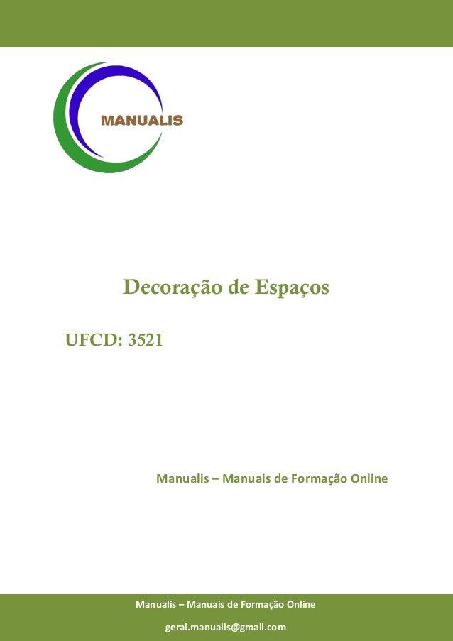 0 Manualis – Manuais de Formação Online Decoração de Espaços UFCD: 3521 Manualis – Manuais de Formação Online Manualis – M...