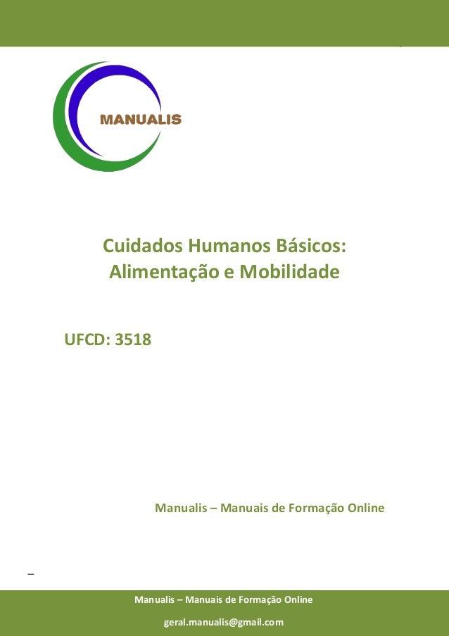 0 Manualis – Manuais de Formação Online Cuidados Humanos Básicos: Alimentação e Mobilidade UFCD: 3518 Manualis – Manuais d...
