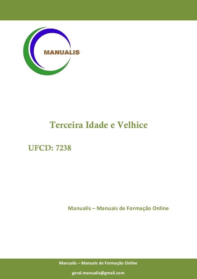 0 Manualis – Manuais de Formação Online Terceira Idade e Velhice UFCD: 7238 Manualis – Manuais de Formação Online Manualis...