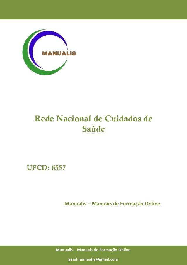 0 Manualis – Manuais de Formação Online Rede Nacional de Cuidados de Saúde UFCD: 6557 Manualis – Manuais de Formação Onlin...