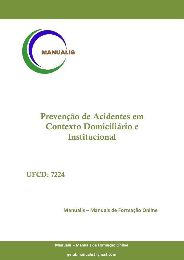 0 Manualis – Manuais de Formação Online Prevenção de Acidentes em Contexto Domiciliário e Institucional UFCD: 7224 Manuali...