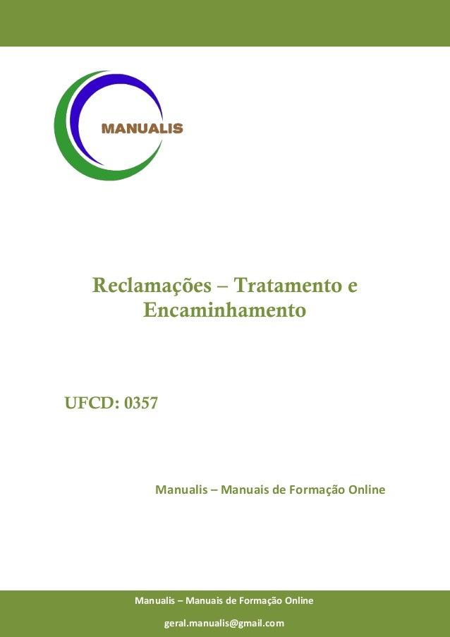 0 Manualis – Manuais de Formação Online Reclamações – Tratamento e Encaminhamento UFCD: 0357 Manualis – Manuais de Formaçã...
