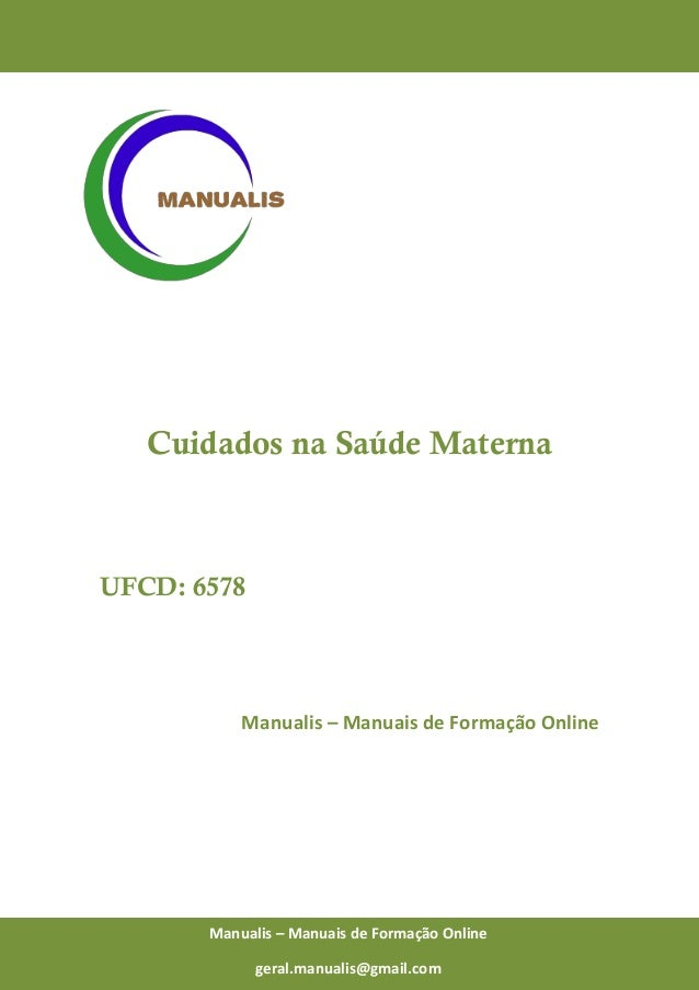 0 Manualis – Manuais de Formação Online Cuidados na Saúde Materna UFCD: 6578 Manualis – Manuais de Formação Online Manuali...