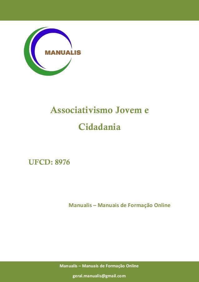 0 Manualis – Manuais de Formação Online Associativismo Jovem e Cidadania UFCD: 8976 Manualis – Manuais de Formação Online ...
