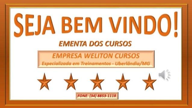 Programa de Cursos - Weliton Cursos e Treinamentos - Uberlândia