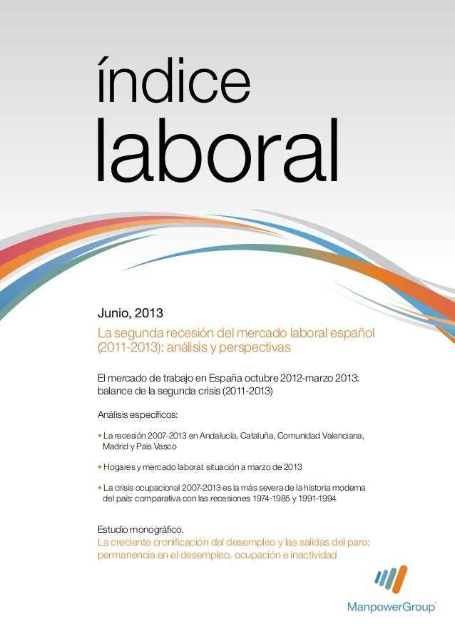 El mercado de trabajo en España octubre 2012-marzo 2013: balance de la segunda crisis (2011-2013) Análisis específicos: • ...