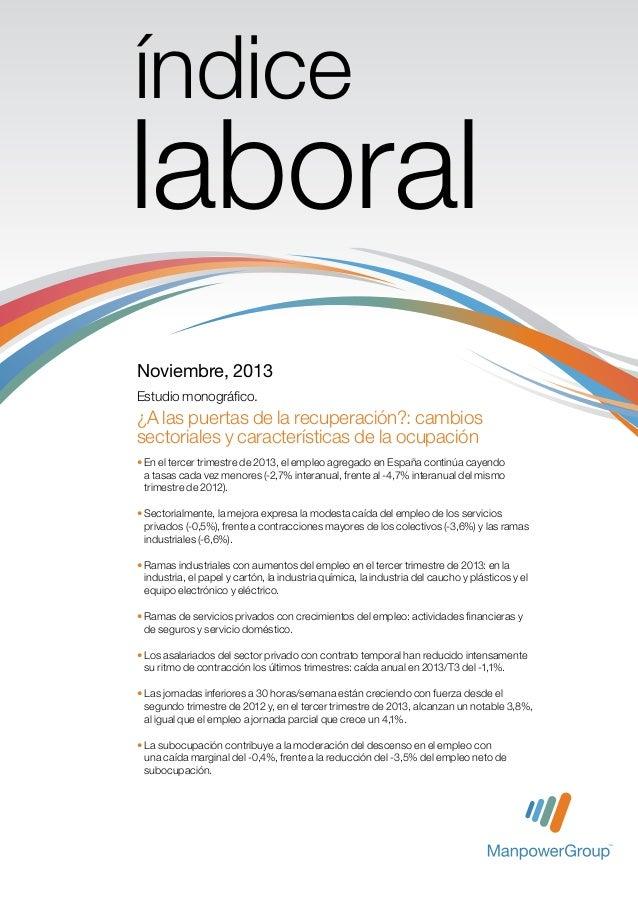 índice  laboral Noviembre, 2013 Estudio monográfico.  ¿A las puertas de la recuperación?: cambios sectoriales y caracterís...