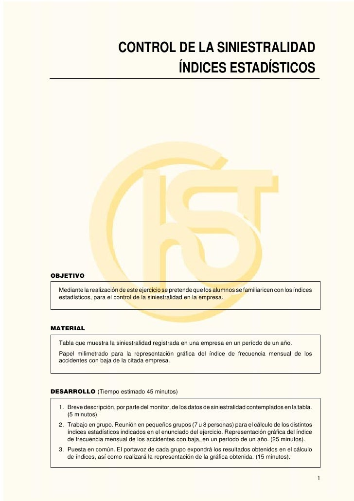 CONTROL DE LA SINIESTRALIDAD                                  ÍNDICES ESTADÍSTICOS     OBJETIVO    Mediante la realización...