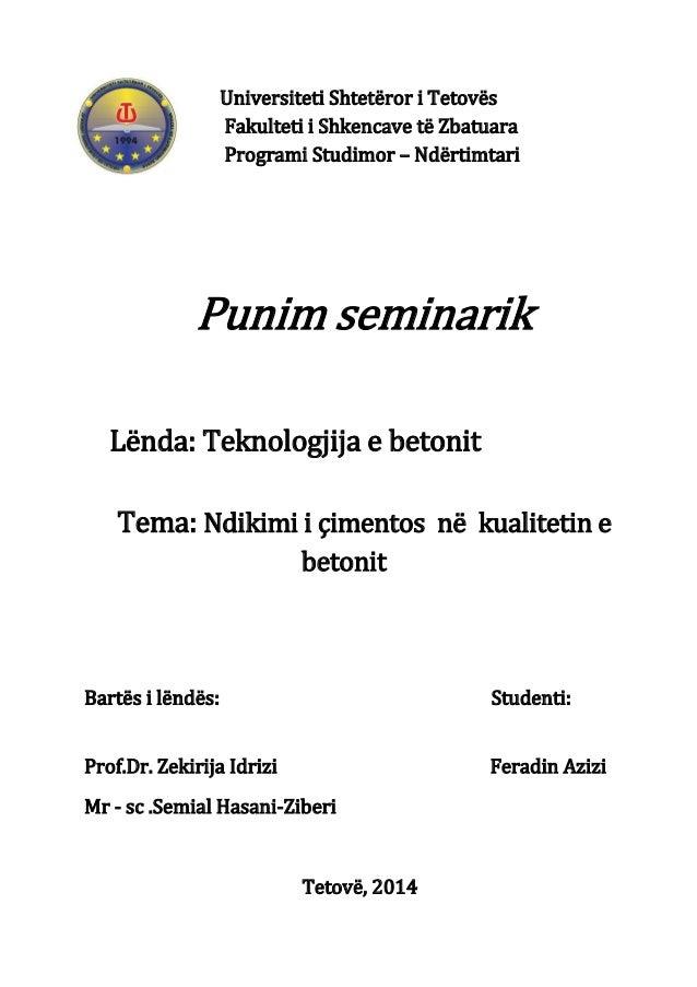 Universiteti Shtetëror i Tetovës Fakulteti i Shkencave të Zbatuara Programi Studimor – Ndërtimtari Punim seminarik Lënda: ...