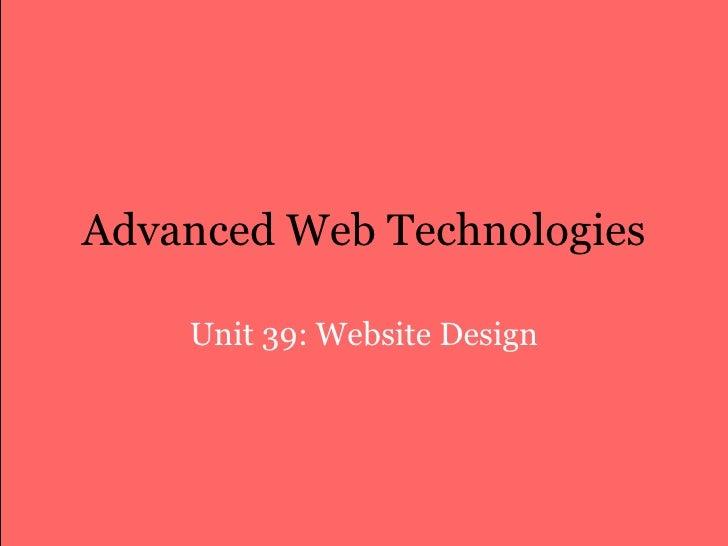 Advanced Web Technologies Unit 39: Website Design