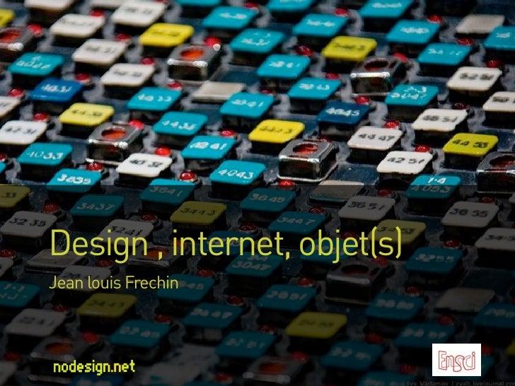 Design , internet, objet(s) Jean louis Frechin