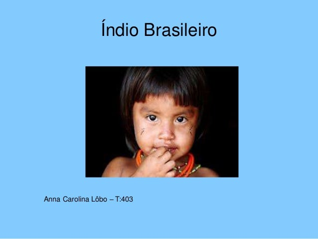 Índio Brasileiro Anna Carolina Lôbo – T:403