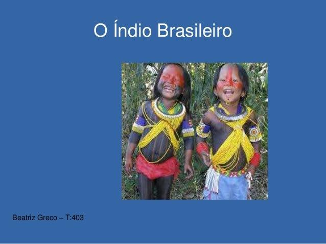 O Índio Brasileiro Beatriz Greco – T:403
