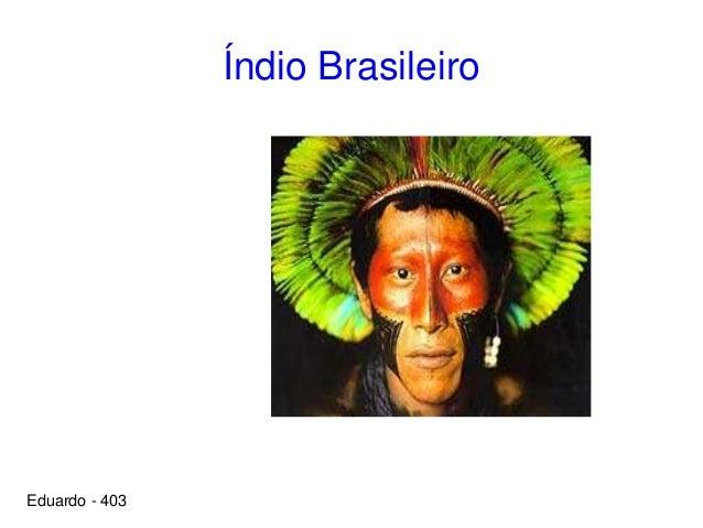 Índio Brasileiro Eduardo - 403