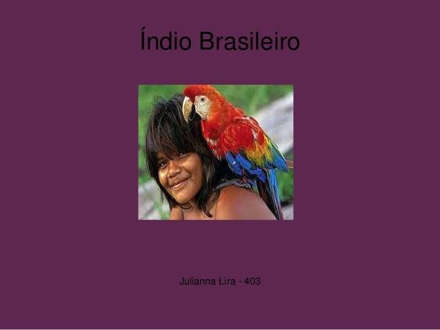 Índio Brasileiro Julianna Lira - 403
