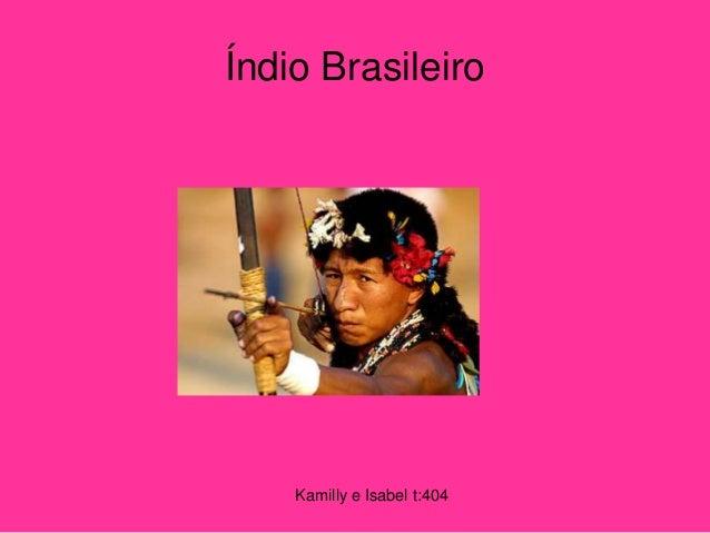 Kamilly e Isabel t:404 Índio Brasileiro