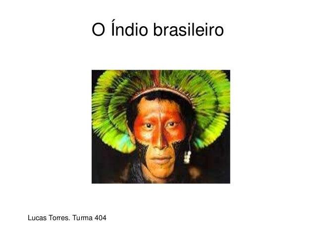 O Índio brasileiro Lucas Torres. Turma 404