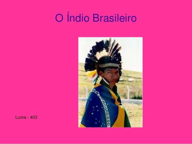 O Índio Brasileiro Luma - 403