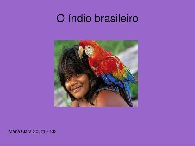 O índio brasileiro Maria Clara Souza - 403
