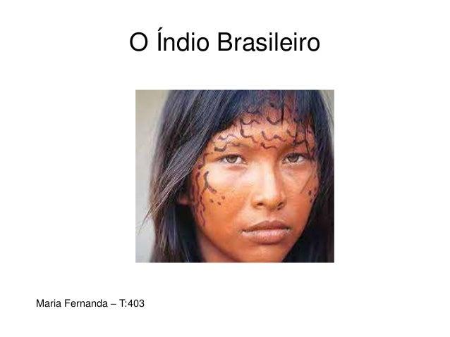 O Índio Brasileiro Maria Fernanda – T:403