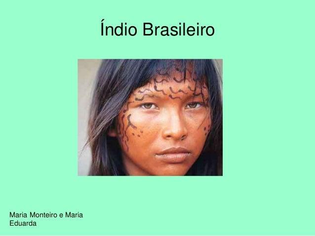 Maria Monteiro e Maria Eduarda Índio Brasileiro