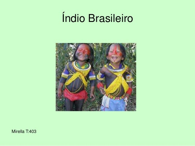 Índio Brasileiro Mirella T:403