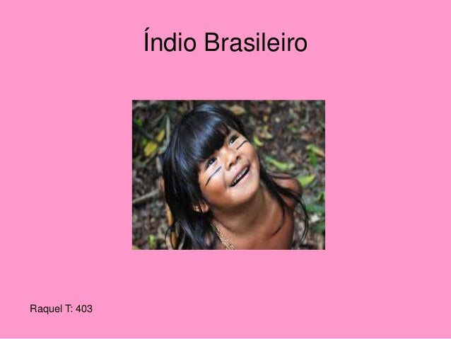 Índio Brasileiro Raquel T: 403