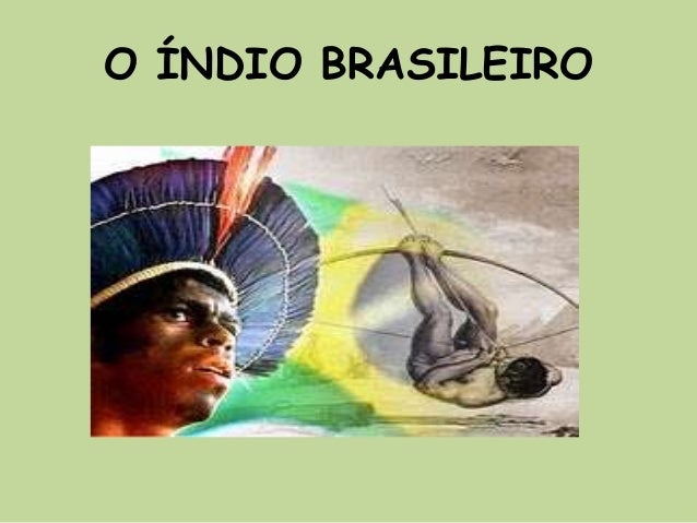 O ÍNDIO BRASILEIRO